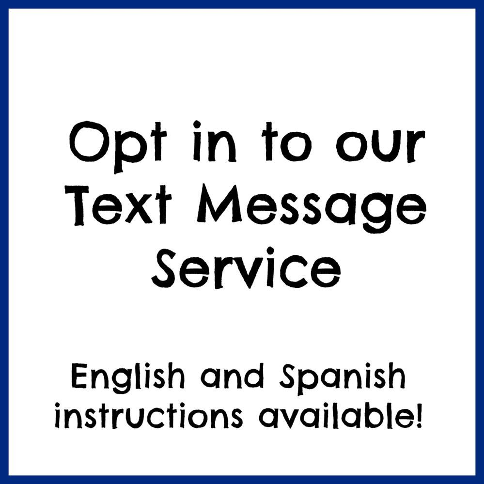 Opt in to our Text Message Service!